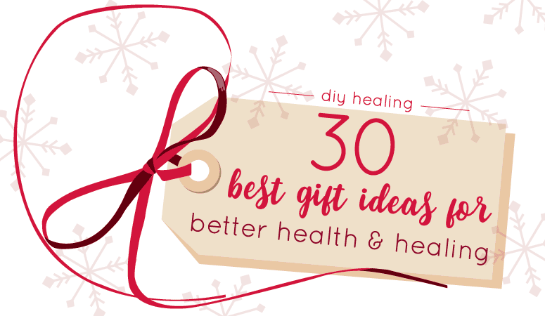 30 Best Gift Ideas For Better Health and Healing