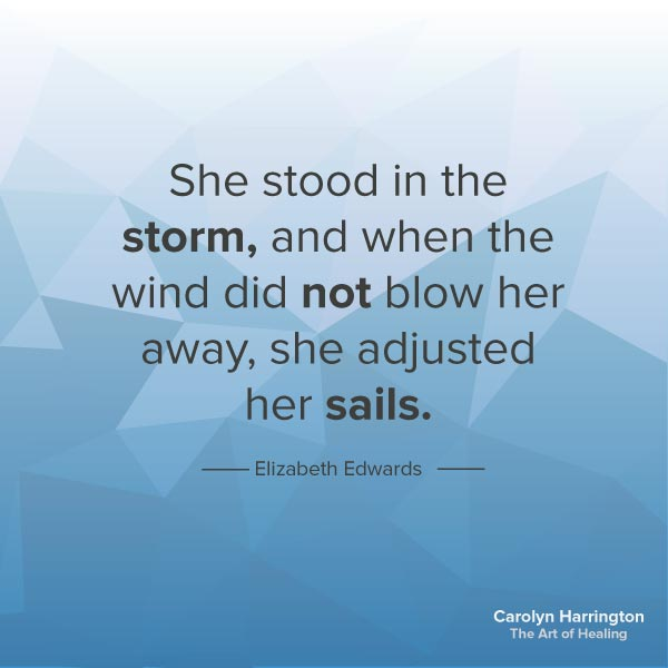 Standing In The Storm and Adjusting Your Sails quote