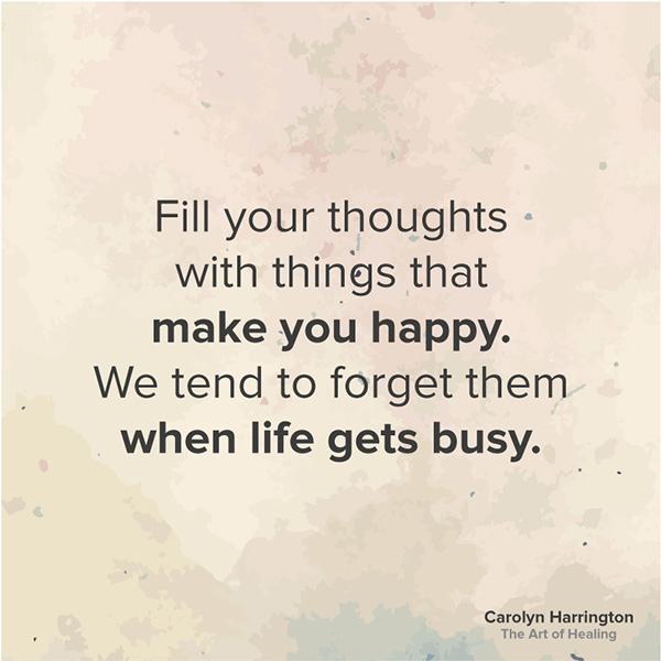 Fill Your Thoughts With Things That Make You Happy Quote